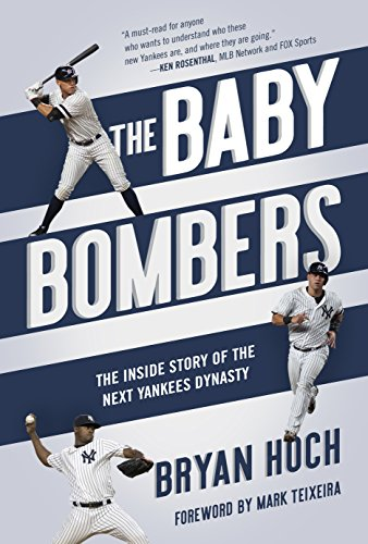 The Baby Bombers: The Inside Story of the Next Yankees Dynasty (English Edition) por Bryan Hoch