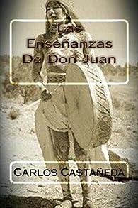 Las Ensenanzas De Don Juan par Carlos Castaneda