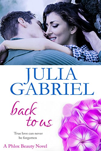 Back to Us (The Phlox Beauty Series) by [Julia Gabriel]