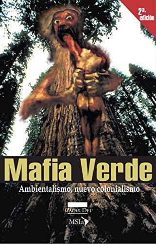 Mafia Verde: Abientalismo, nuevo colonialismo