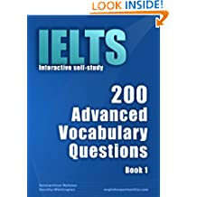 IELTS Interactive self-study: 200 Advanced Vocabulary Questions. A powerful method to learn the vocabulary you need.