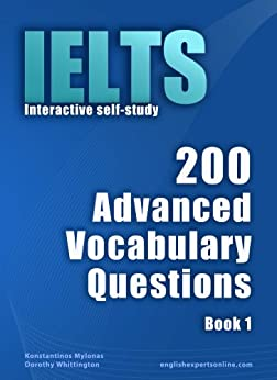IELTS Interactive self-study: 200 Advanced Vocabulary Questions. A powerful method to learn the vocabulary you need. (English Edition) de [Mylonas, Konstantinos]
