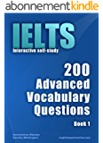 IELTS Interactive self-study: 200 Advanced Vocabulary Questions. A powerful method to learn the vocabulary you need. (English Edition)