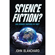 Science Fiction ?: Has science disposed of God ? (English Edition)