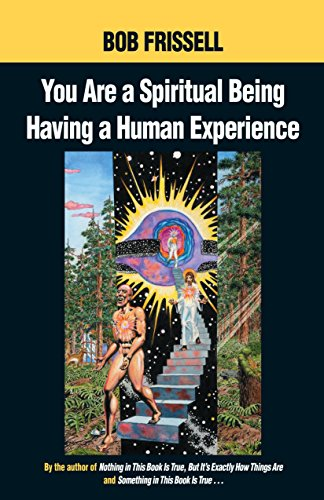 You Are a Spiritual Being Having a Human Experience por Bob Frissell