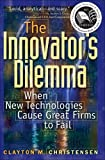 The Innovator's Dilemma - When New Technologies Cause Great Firms to Fail - Harvard Business Review Press - 01/05/1997