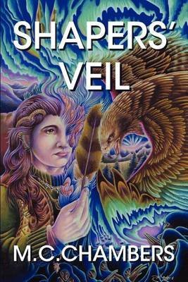 [Shapers' Veil] (By (author) M.C. Chambers) [published: September, 2011]