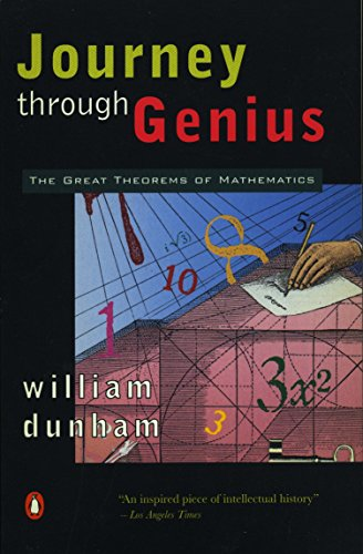 Journey Through Genius: The Great Theorems of Mathematics por William Dunham