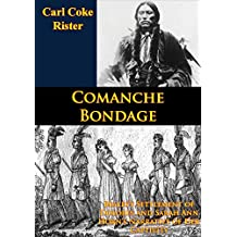 Comanche Bondage: Beales's Settlement of Dolores and Sarah Ann Horn's Narrative of Her Captivity (English Edition)