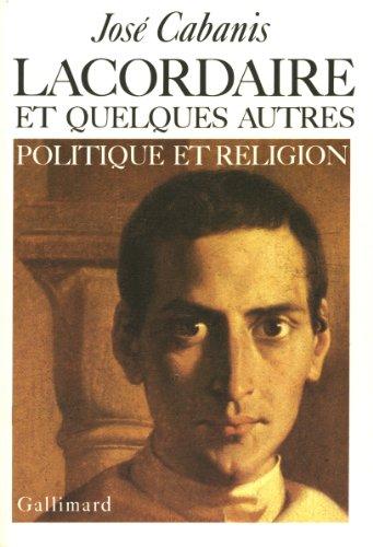Lacordaire et quelques autres: Politique et religion