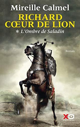 Richard Coeur de Lion tome 1 : L Ombre de Saladin