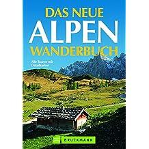 Das neue Alpenwanderbuch: Alle Touren mit Detailkarten