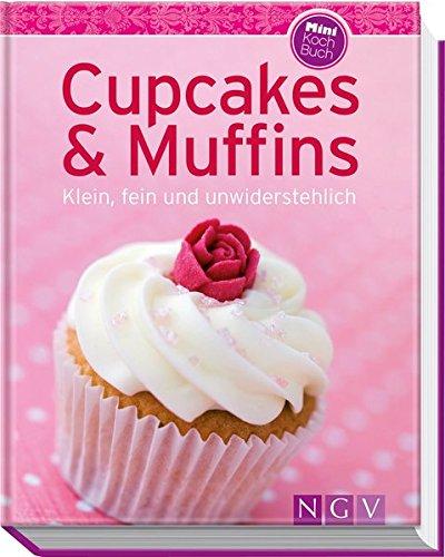 Cupcakes & Muffins (Minikochbuch): Klein, fein und unwiderstehlich (Halloween Desserts Einfache Rezepte)