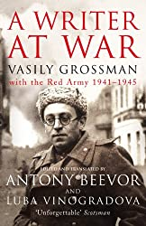 A Writer At War: Vasily Grossman with the Red Army 1941-1945-