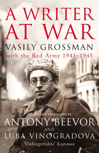 A Writer At War: Vasily Grossman with the Red Army 1941-1945 por Vasily Grossman