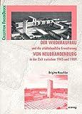 Der Wiederaufbau und die städtebauliche Erweiterung von Neubrandenburg in der Zeit zwischen 1945 und 1989 (Untersuchungen zu Künsten in Theorie und Praxis) - Brigitte Raschke