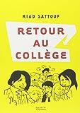 Retour au collège | Sattouf, Riad (1978-....). Auteur