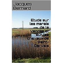 Etude sur les marais de la Vendée et sur les chevaux de Saint-Gervais