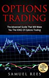 #9: OPTIONS TRADING: The Advanced Guide That Will Make You The KING Of Options Trading