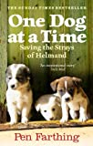 One Dog at a Time: Saving the Strays of Helmand - An Inspiring True Story (English...