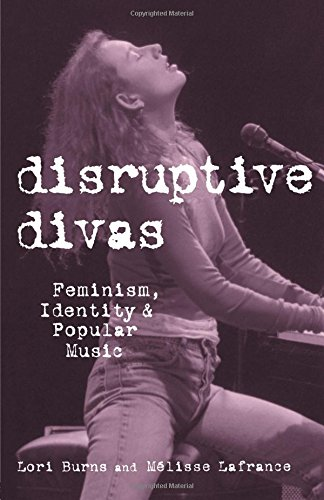 disruptive-divas-feminism-identity-and-popular-music-studies-in-contemporary-music-culture