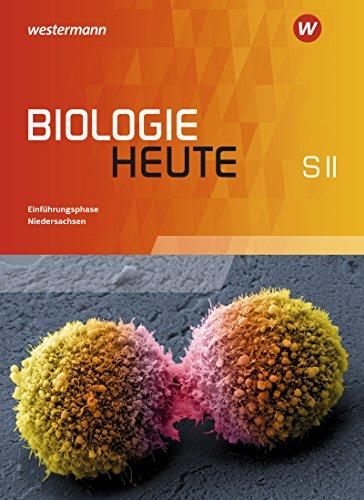 Biologie heute SII - Ausgabe 2017 für Niedersachsen: Schülerband Einführungsphase