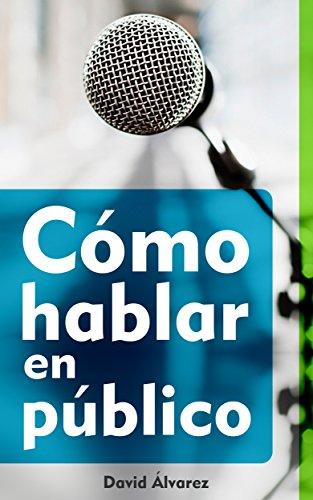 Cómo hablar en público (Spanish Edition)