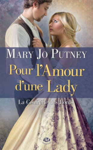 Pour l'amour d'une Lady: La Confrérie des Lords, T2 par Mary Jo Putney