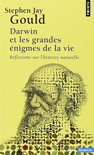 Darwin et les grandes nigmes de la vie. Rflexion
