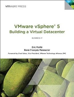 VMware vSphere 5® Building a Virtual Datacenter (VMware Press Technology) von [Maille, Eric, Mennecier, René-Francois]