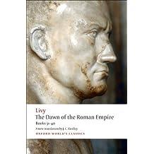 The Dawn of the Roman Empire: Books 31-40 (Oxford World's Classics)