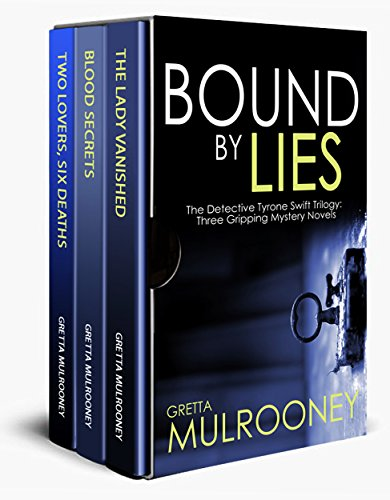 BOUND BY LIES The Detective Tyrone Swift Trilogy: Three Gripping Mystery Novels by [MULROONEY, GRETTA]