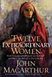 Best Thomas Nelson Book For Women - Twelve Extraordinary Women: How God Shaped Women of Review