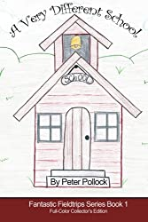 A Very Different School: Book 1 in the Fantastic Fieldtrips Series: Volume 1