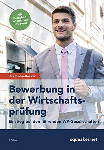 Das Insider-Dossier: Bewerbung in der Wirtschaftsprüfung: Einstieg bei den führenden WP-Gesellschaften