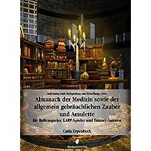 Almanach der Medizin sowie der allgemein gebräuchlichen Zauber und Amulette (German Edition)