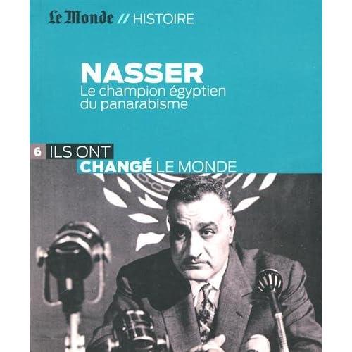 Nasser : Le champion égyptien du panarabisme