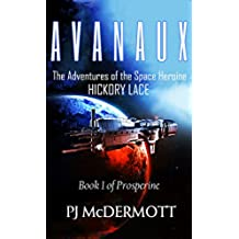 Avanaux: The Adventures of the Space Heroine Hickory Lace (The Prosperine Trilogy Book 1) (English Edition)