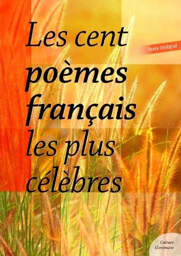 Les cent poèmes français les plus célèbres par Culture commune