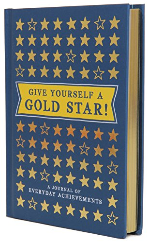 Give Yourself a Gold Star!: A Journal of Everyday Achievements
