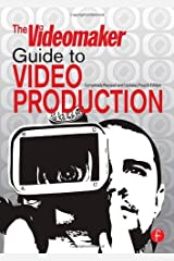 The Videomaker Guide to Video Production by Videomaker (2007-12-04) Paperback