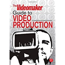 The Videomaker Guide to Video Production by Videomaker (2007-12-04)
