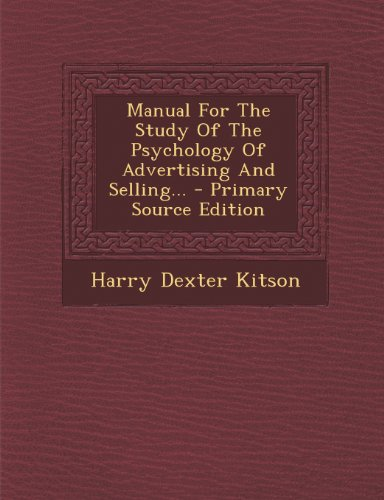 Manual For The Study Of The Psychology Of Advertising And Selling...