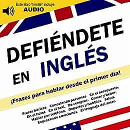 Defiéndete en Inglés: Frases para hablar desde el primer día ...