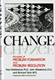 Change: Principles of Problem Formation and Problem Resolution by Paul Watzlawick (1974-04-17)