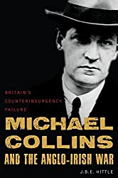 Michael Collins: Britain's Counterinsurgency Failure