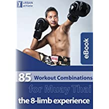 85 Workout Combinations for Muay Thai (MMA Pad Training Concepts Book 2) (English Edition)