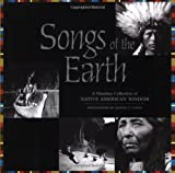 Songs Of Earth: A Timeless Collection of Native-American Wisdom - Edward S. Curtis