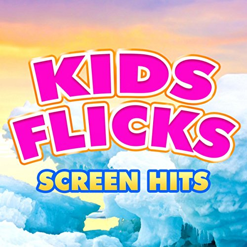 Kids Flicks - Screen Hits
