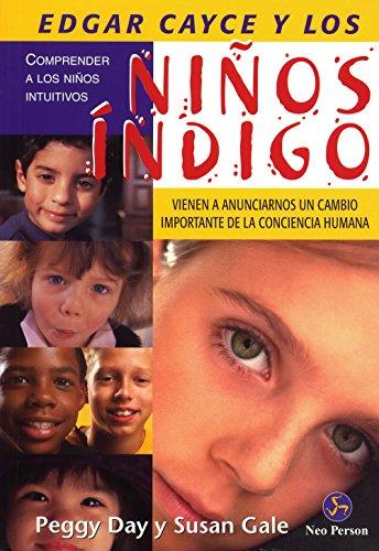 Edgar Cayce Y Los Ninos Indigo/ Edgar Cayce and the Indigo Children par Peggy Day